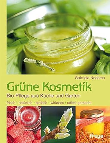 Grüne Kosmetik: Bio-Pflege aus Küche und