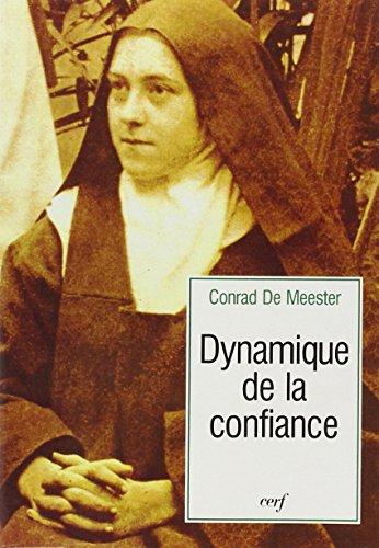 Dynamique de la confiance : Genèse et structure de la voie d'enfance spirituelle de sainte Thérèse de Lisieux