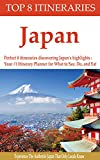 Japan Travel Guide - Perfect 8 itineraries discovering Japan's highlights : Your #1 Itinerary Planner for What to See, Do, and Eat in Japan: Experience The Authentic Japan That Only Locals Know