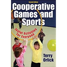 Cooperative Games and Sports, Joyful Activities for Everyone (Second Edition)