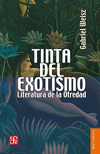 Tinta del exotismo. Literatura de la otredad (Brevarios nº 560)
