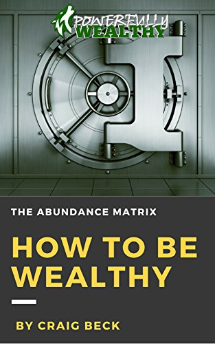 How to Be Wealthy: The Abundance Matrix