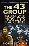 The 43 Group: Battling with Mosley's Blackshirts