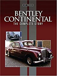 Bentley Continental: The Complete Story