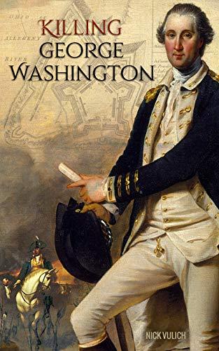 Killing George Washington (English Edition)