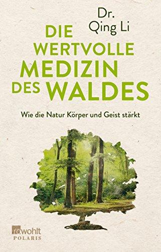 Die wertvolle Medizin des Waldes: Wie die Natur Körper und Geist stärkt