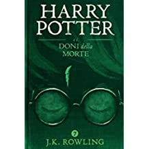 Harry Potter e i Doni della Morte (La serie Harry Potter Vol. 7)