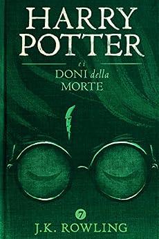 Harry Potter e i Doni della Morte (La serie Harry Potter) di [Rowling, J.K.]