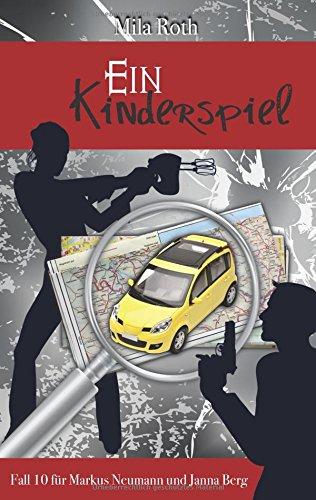 Blue Willen (Ein Kinderspiel: Fall 10 für Markus Neumann und Janna Berg (Spionin wider Willen))