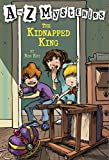 A to Z Mysteries: The Kidnapped King (English Edition)