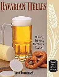 Bavarian Helles: History, Brewing Techniques, Recipes (Classic Beer Style)