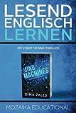 Lesend Englisch Lernen : mit einem Techno-Thriller