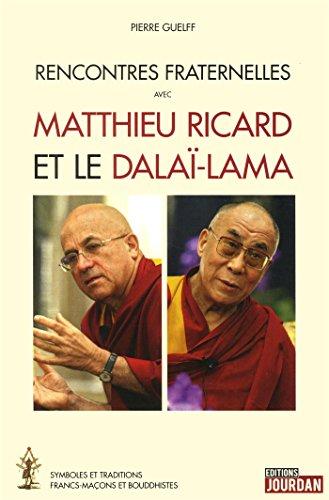 Rencontres fraternelles avec Matthieu Ricard et le Dala-Lama