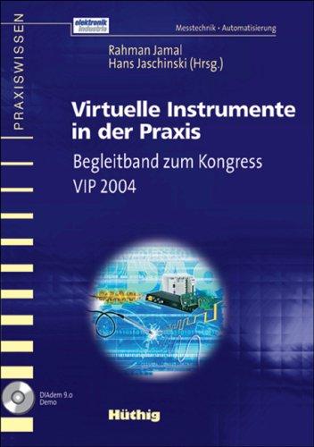 Virtuelle Instrumente in der Praxis: Begleitband zum Kongress VIP 2004