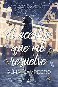 El acertijo que me resuelve par Alma Sampedro