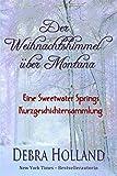 Der Weihnachtshimmel uber Montana: Eine Sweetwater Springs Kurzgeschichtensammlung