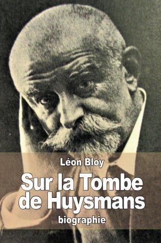 Sur la Tombe de Huysmans par Léon Bloy