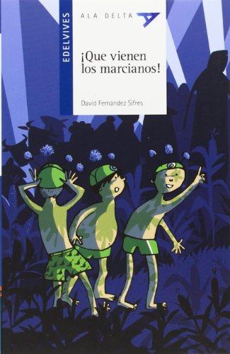 ¡Que vienen los marcianos! (Ala Delta - Serie azul) por David Fernández Sifres