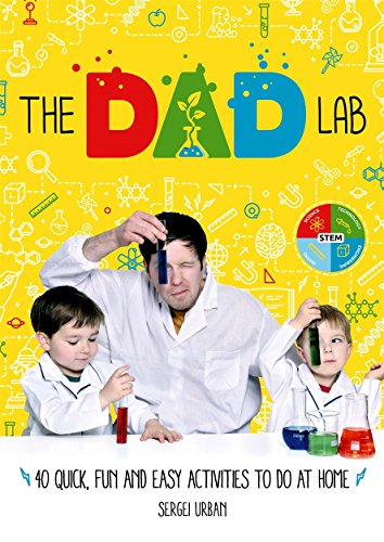 TheDadLab: 40 Quick, Fun and Easy Activities to do at Home -