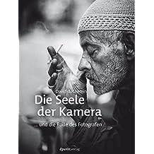 Die Seele der Kamera: ... und die Rolle des Fotografen