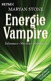Energievampire erkennen, meiden, abwehren: Mit großem Energietest