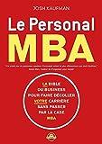 Le personal MBA - La bible du business pour faire décoller votre carrière sans passer par la case MBA (Zen business) - Format Kindle - 9782848997568 - 18,99 €