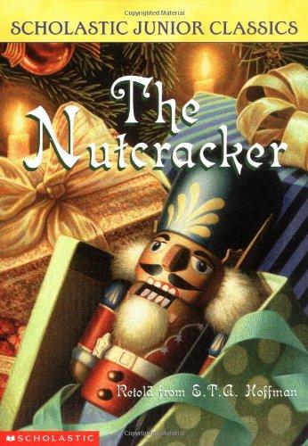 The Nutcracker Scholastic Junior Classics