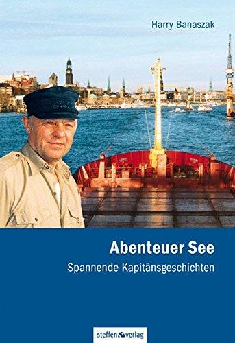 Abenteuer See: Spannende Kapitänsgeschichten
