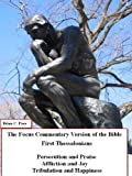 First Thessalonians: The Focus Commentary Version of the Bible (English Edition)