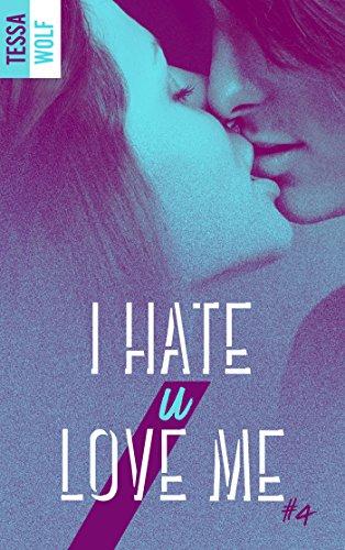 I hate u love me 4 par Tessa Wolf