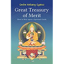 Great Treasury of Merit: How to Rely on a Spiritual Guide