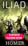 Iliad: Illustrated Platinum Edition (Classic Bestselling Fiction Books)