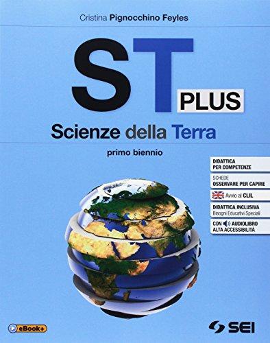 ST plus. Scienze della terra. Per il primo biennio delle Scuole superiori. Con e-book. Con espansione online