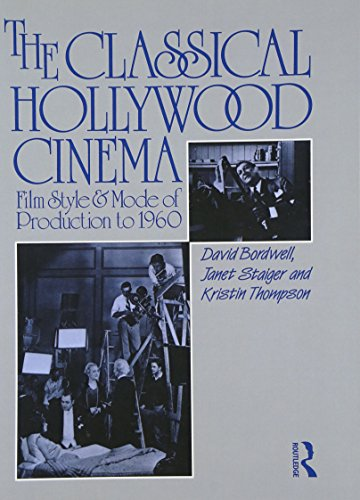 The Classical Hollywood Cinema: Film Style and Mode of Production to 1960 por David Bordwell