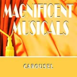 The Magnificent Musicals: Carousel