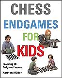 Chess Endgames for Kids (English Edition)