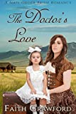 The Doctor's Love: A Mail Order Bride Romance (English Edition)
