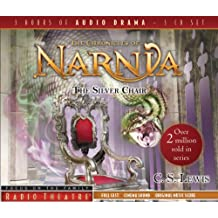 The Silver Chair (Radio Theatre: the Chronicles of Narnia)