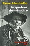 Le quêteur de mémoire : Quarante ans de recherche sur les mythes et la civilisation bretonne