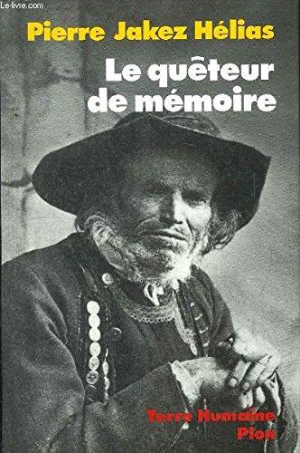 Le quêteur de mémoire : Quarante ans de recherche sur les mythes et la civilisation bretonne par Pierre-Jakez Hélias