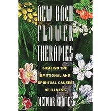 New Bach Flower Therapies: Healing the Emotional and Spiritual Causes of Illness by Dietmar Kr?de?ed??ede??d??ede?ed???de??d???mer (1995-07-01)