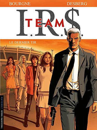 Descargar Bitorrent I.R.$. Team - Tome 4 - Le dernier tir (IRS Team) Formato Kindle Epub