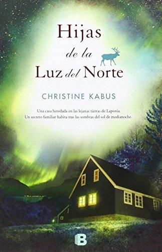 Hijas De La Luz Del Norte (NB GRANDES NOVELAS) de Christine Kabus (4 jun 2014) Tapa blanda
