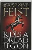 Rides A Dread Legion (The Riftwar Cycle: The Demonwar Saga Book 1, Book 25)