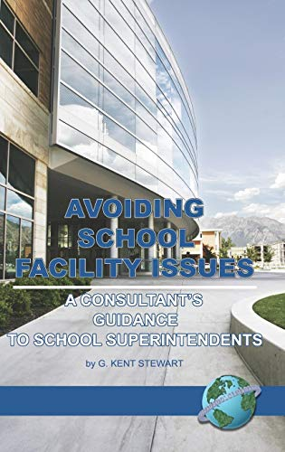 Avoiding School Facility Issues: A Consultant's Guidance to School Superintendents (Hc)
