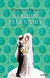 Scarica Libro Carciofi alla giudia (PDF,EPUB,MOBI) Online Italiano Gratis