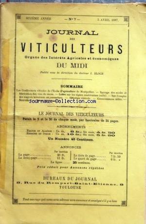 JOURNAL DES VITICULTEURS ET AGRICULTEURS [No 7] du 05/04/1887 - LES CONFERENCES VITOCOLES DE L'ECOLE D'AGRICULTURE DE MONTPELLIER - SUCRAGE DES MOUTS ET FABRICATIONS DES VINS DE SUCRE - LETTRE SUR LES VIGNES AMERICAINES - L'EMPLOI DES ENGRAIS MINERAUX EN COUVERTURE - SITUATION VINOCOLE par Collectif