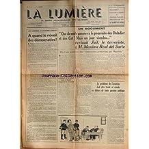 LUMIERE (LA) [No 554] du 17/12/1937 - QUE DE NUITS PASSEES A LA POURSUITE DES DALADIER ET DES COT - MAIS UN JOUR VIENDRA...ECRIVAIT JUIF - LE TERRORISTE A M. MAXIME REAL DEL SARTE - EXECUTIONS PRESCRITES PAR MAURRAS - LES CRIMES D'EXTREME-ORIENT - LEPROJJERAURIOL - L'AVIATION.