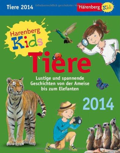 Harenberg Kids Tiere 2014: Lustige und spannende Geschichten von der Ameise bis zum Elefanten