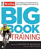 The Bicycling Big Book of Training: Everything you need to know to take your riding to the next level